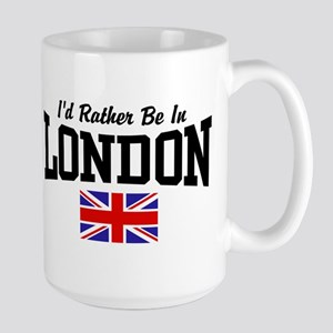 I'd Rather Be In London Large Mug